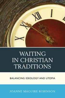 Waiting in Christian traditions by Joanne Robinson