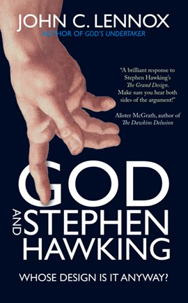God and Stephen Hawking by John C Lennox