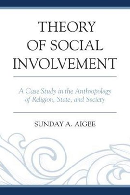Theory of social involvement by Sunday A. Aigbe