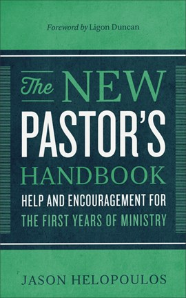 The new pastor's handbook by Jason Helopoulos