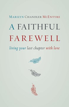 A faithful farewell by Marilyn Chandler McEntyre