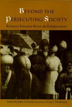 Beyond the Persecuting Society by John Christian Laursen