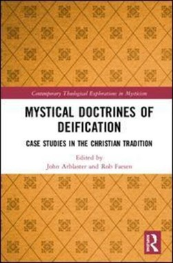 Mystical doctrines of deification by John Arblaster