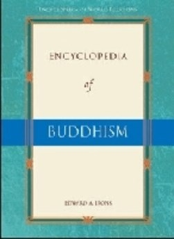 Encyclopedia of Buddhism by Edward A. Irons