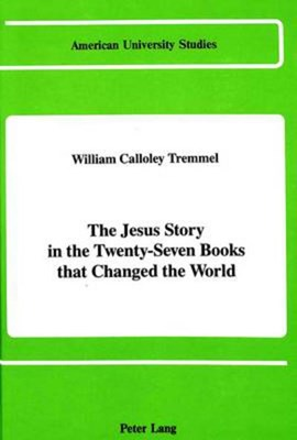 The Jesus story by William Calloley Tremmel