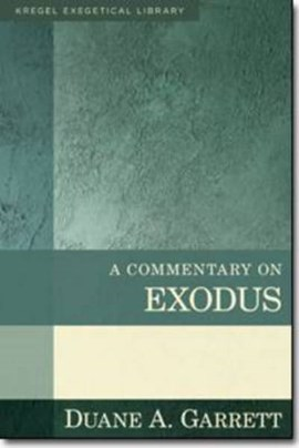 A commentary on Exodus by Duane A Garrett