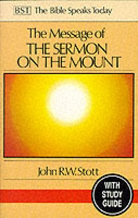The message of the Sermon on the Mount by John R. W Stott
