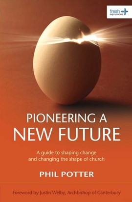 Pioneering a new future by Phil Potter
