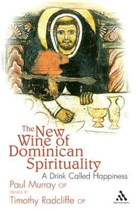 The new wine of Dominican spirituality by Paul Murray