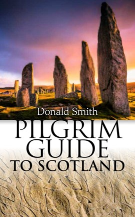 Pilgrim guide to Scotland by Donald Smith