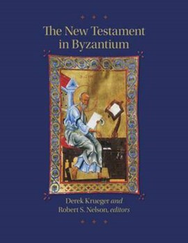 The New Testament in Byzantium by Derek Krueger