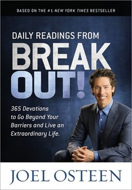 Daily Readings from Break Out! by Joel Osteen