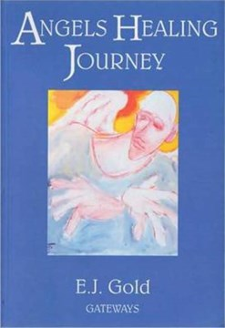 Angels healing journey by E. J. Gold