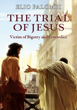 The trial of Jesus by Elio Palombi