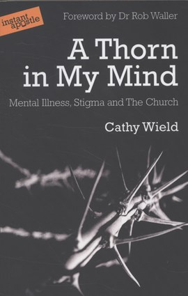 A thorn in my mind by Cathy Wield