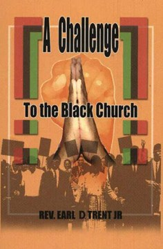 A challenge to the Black church by Rev. Earl Trent Jr.