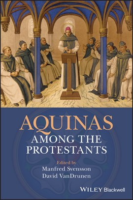 Aquinas among the Protestants by Manfred Svensson