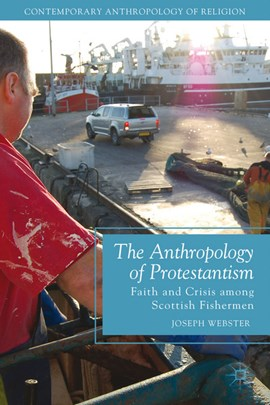 The anthropology of Protestantism by Joseph Webster