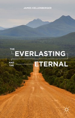 The everlasting and the eternal by J. Kellenberger