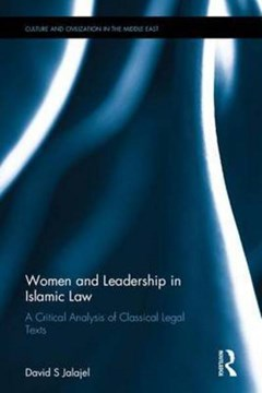 Women and leadership in Islamic law by David Solomon Jalajel