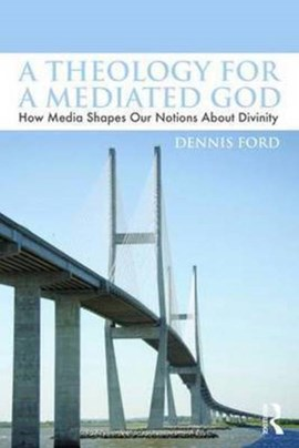 A theology for a mediated God by Dennis Ford