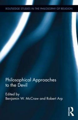Philosophical approaches to the devil by Benjamin W. McCraw