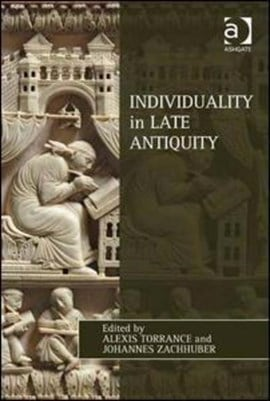 Individuality in late antiquity by Alexis Torrance