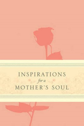 Inspirations for a Mother's Soul by Ellen Banks Elwell