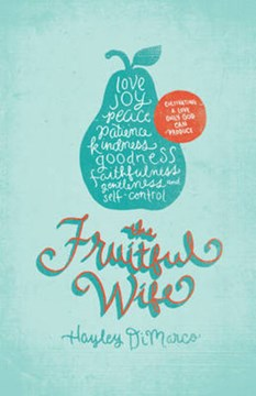 The fruitful wife by Hayley DiMarco