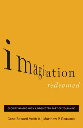 Imagination redeemed by Gene Edward Veith