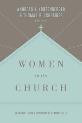 Women in the church by Andreas J Köstenberger