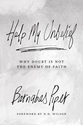 Help My Unbelief by Barnabas Piper