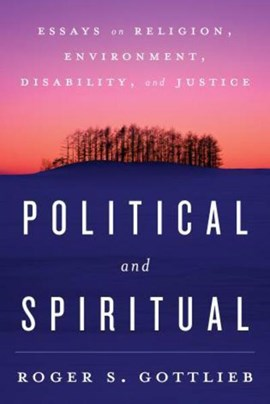 Political and spiritual by Roger S. Gottlieb