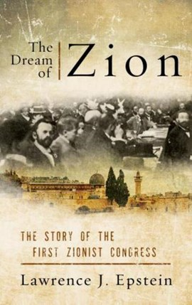 The dream of Zion by Lawrence J. Epstein