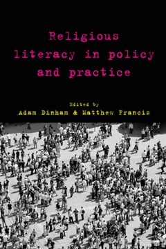 Religious literacy in policy and practice by Adam Dinham