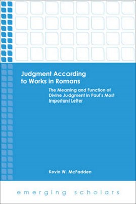 Judgment according to works in Romans by Kevin W. McFadden