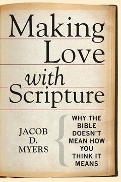 Making love with scripture by Jacob D Myers