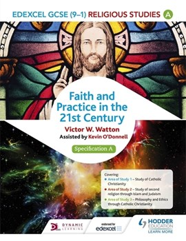 Edexcel religious studies for GCSE, Faith and practice in the 21st century (specification A) by Victor W Watton