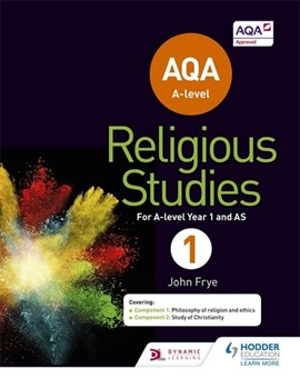 AQA A-level religious studies year 1, including AS by John Frye