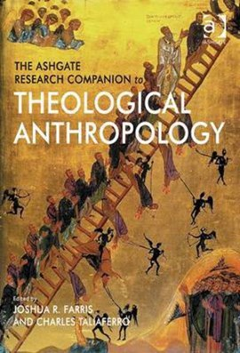 The Ashgate research companion to theological anthropology by Joshua R. Farris