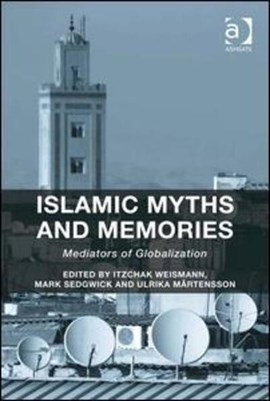 Islamic myths and memories by Itzchak Weismann