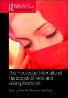 The Routledge international handbook to veils and veiling practices by Anna-Mari Almila