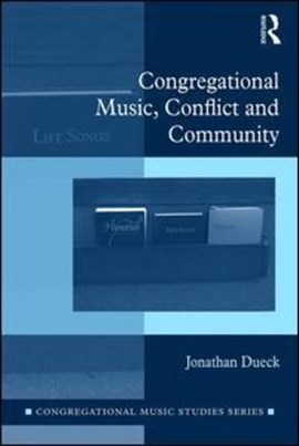 Congregational music, conflict, and community by Jonathan Dueck