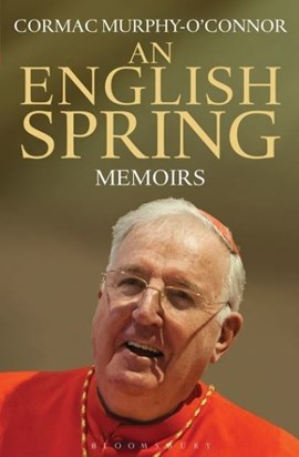 An English spring by Cardinal Cormac Murphy O'Connor