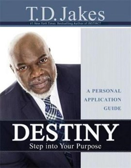 Destiny Personal Application Guide by T.D. Jakes