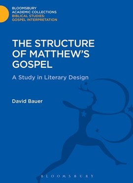 The structure of Matthew's Gospel by David Bauer