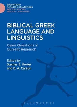 Biblical Greek language and linguistics by Stanley E Porter