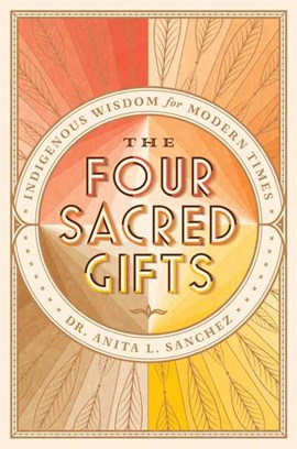 The four sacred gifts by Dr Anita L. Sanchez