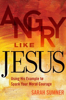 Angry like Jesus by Sarah Sumner