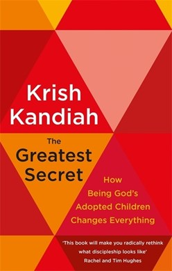 The greatest secret by Krish Kandiah
